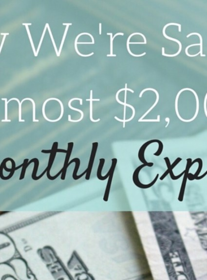 How To Save Almost $2000 on Monthly Expenses