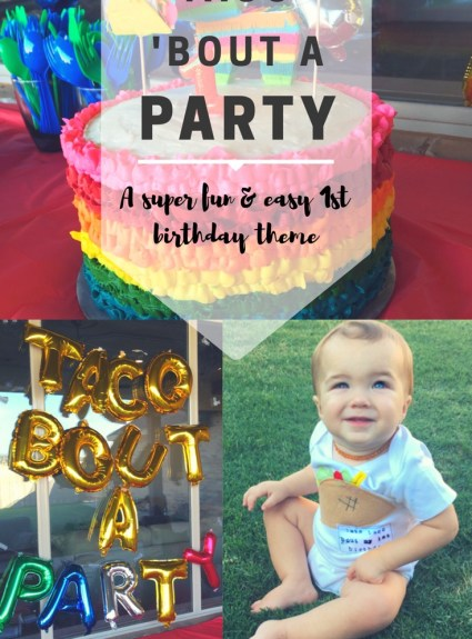 """Taco 'Bout a Party"" — Huxx's First Birthday"