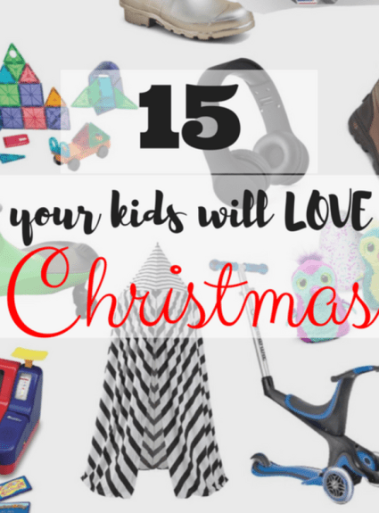 15 Gifts Your Kids Will Love This Christmas