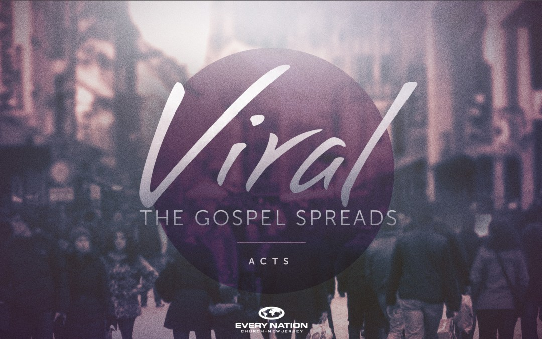 Viral: The Gospel Spreads