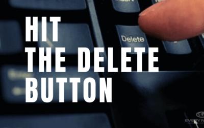 Hit the Delete Button