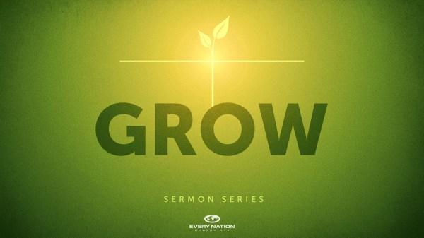 Grow Sermon Series | - Every Nation Church, New York