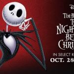 The Nightmare Before Christmas – In Theaters Oct 28th-31st