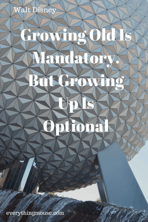 Growing Old Is Mandatory. But Growing Up Is Optional (2)