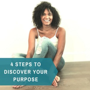 4 Steps to Discover Your Purpose by Dominique Wilson