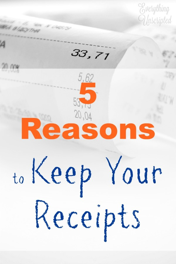 5 reasons to keep receipts Everything Unscripted