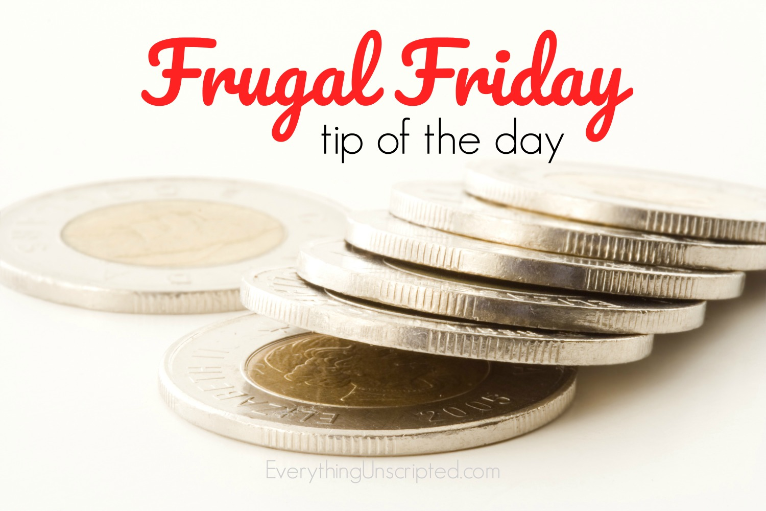 Frugal Friday Everything Unscripted