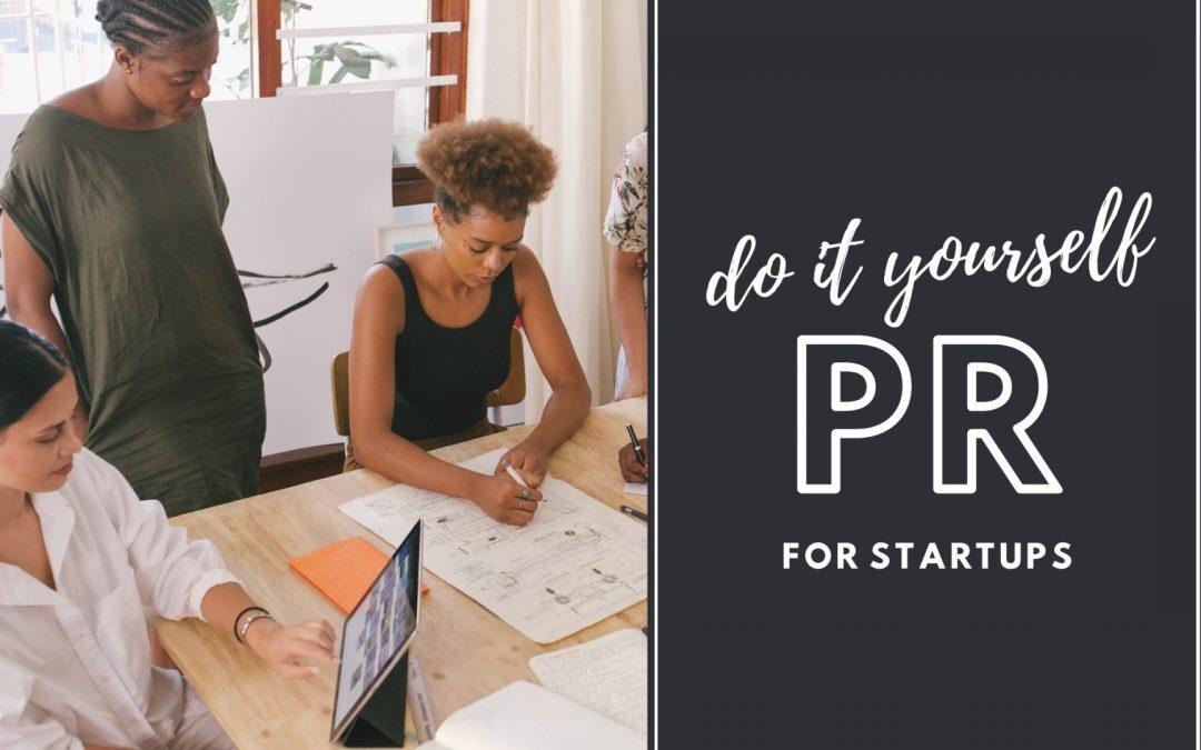 DIY Public Relations For Startups