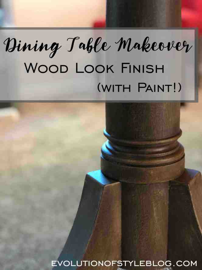 Dining Table Makeover - Wood Finish Look with Paint