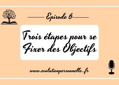 Podcast #6: Trois étapes pour se fixer des objectifs