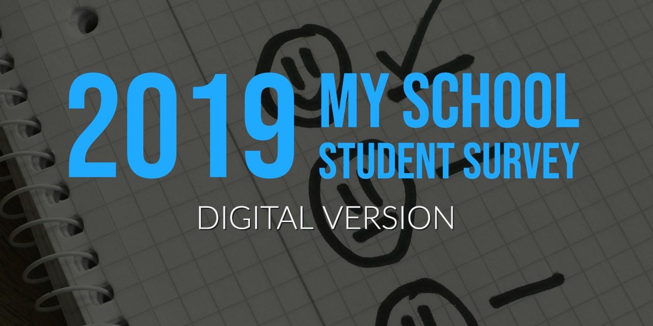 2019 My School Student Survey