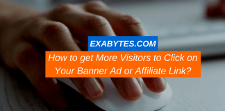How to get More Visitors to Click on Your Banner Ad or Affiliate Link?