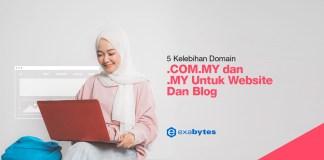 5 Kelebihan Domain .COM.MY dan .MY Untuk Website Dan Blog