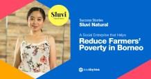 Sluvi - A Malaysia Social Enterprise that Helps Reduce Farmers' Poverty in Borneo