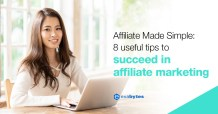 Affiliate Made Simple - 8 useful tips to succeed in affiliate marketing