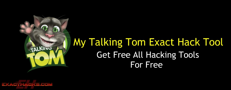 My Talking Tom Exact Hack Tool