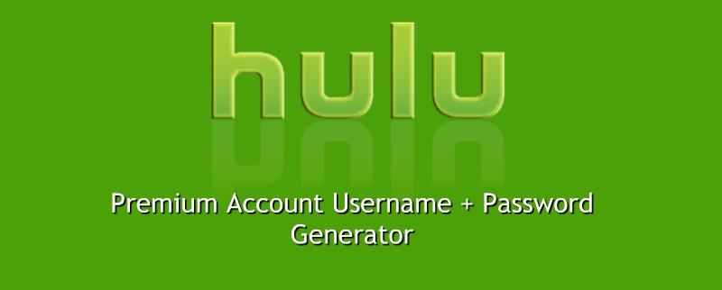 Hulu Premium Account Username + Password Generator