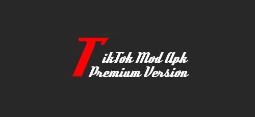 TikTok Mod Apk Premium Version