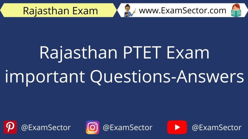 Rajasthan PTET Exam 2021 Important Questions Answers