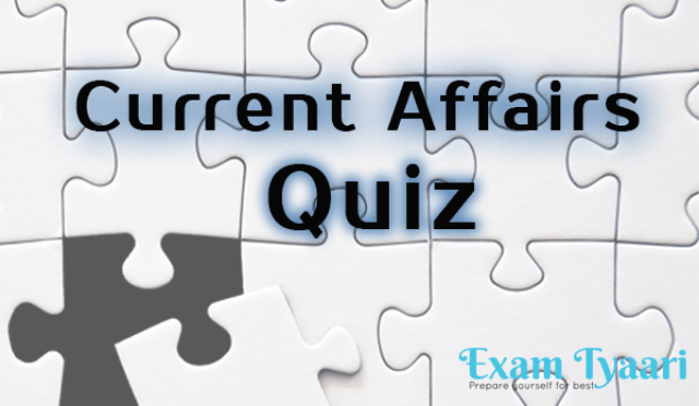 Quiz001 : Current Affairs Quiz (Solutions Included)