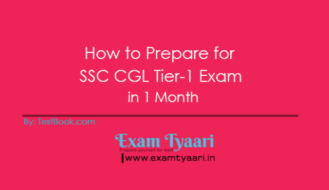How to Prepare for SSC CGL Tier-1 Exam in 1 Month [PDF] - Exam Tyaari