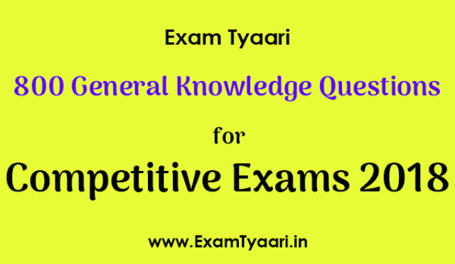 800 General Awareness Questions for 2018 Exams [PDF Download] - Exam Tyaari