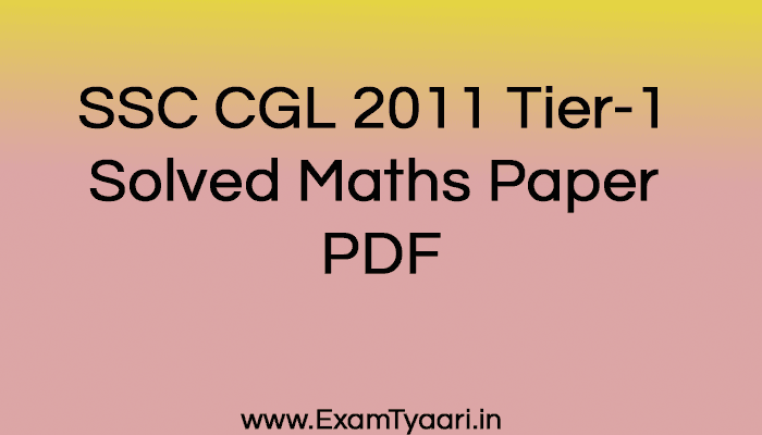 SSC CGL 2011 Tier-1 Solved Maths Paper PDF