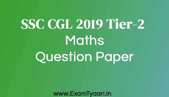 SSC CGL 2019 Tier-2 Maths Question Papers PDF
