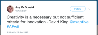 Joy McDonald quotes Dave King on Twitter: Creativity is a necessary but not sufficient criteria for innovation.