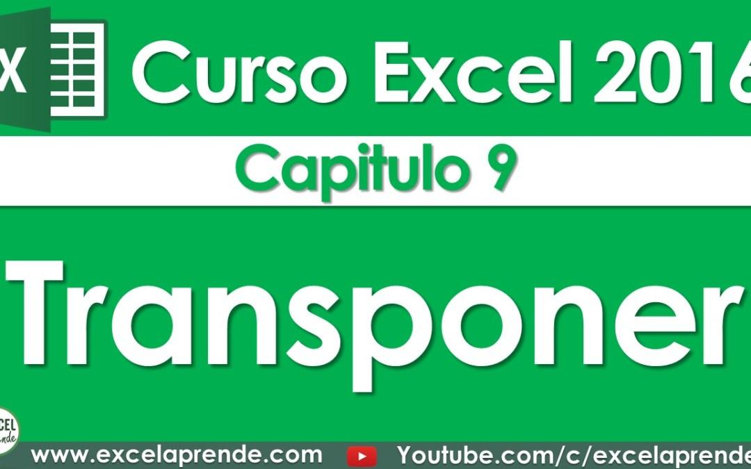 Curso Excel 2016 – Capitulo 9 – Transponer | Excel Aprende