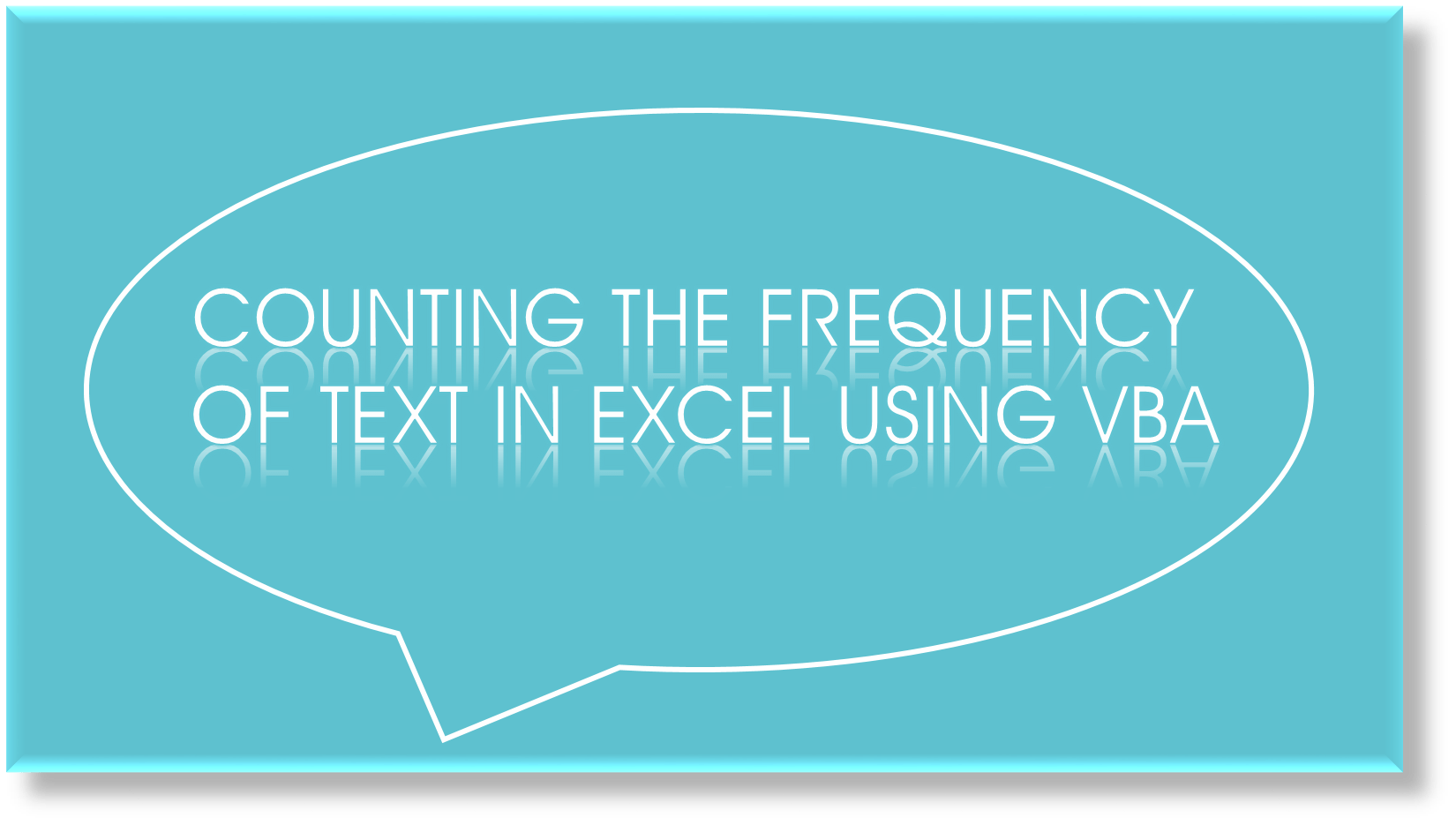 How To Count Frequency Of Text In Excel Using Vba