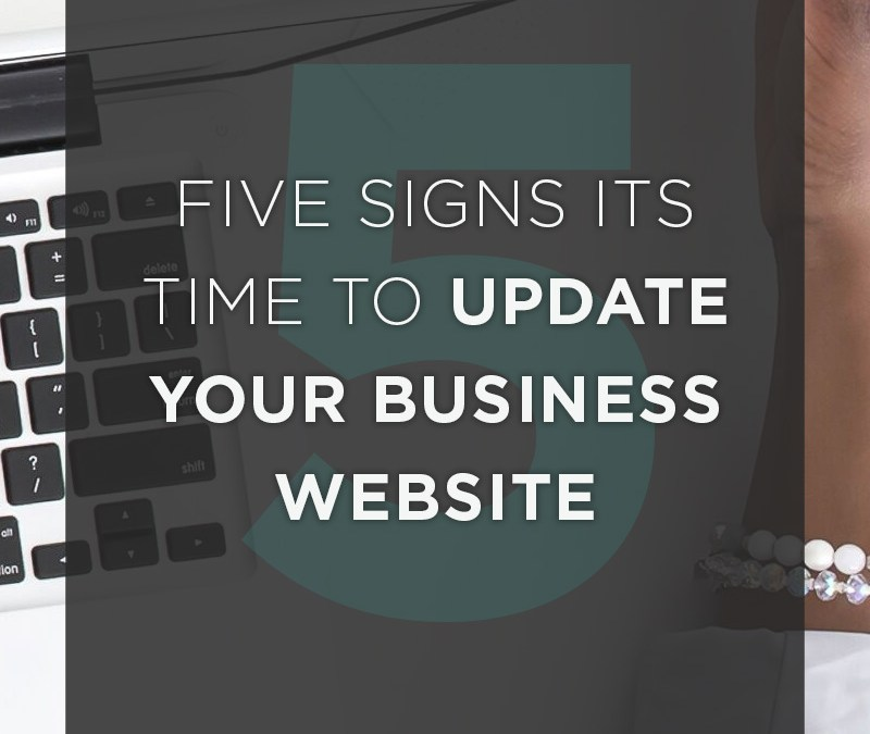5 Signs its Time to Update Your Business Website