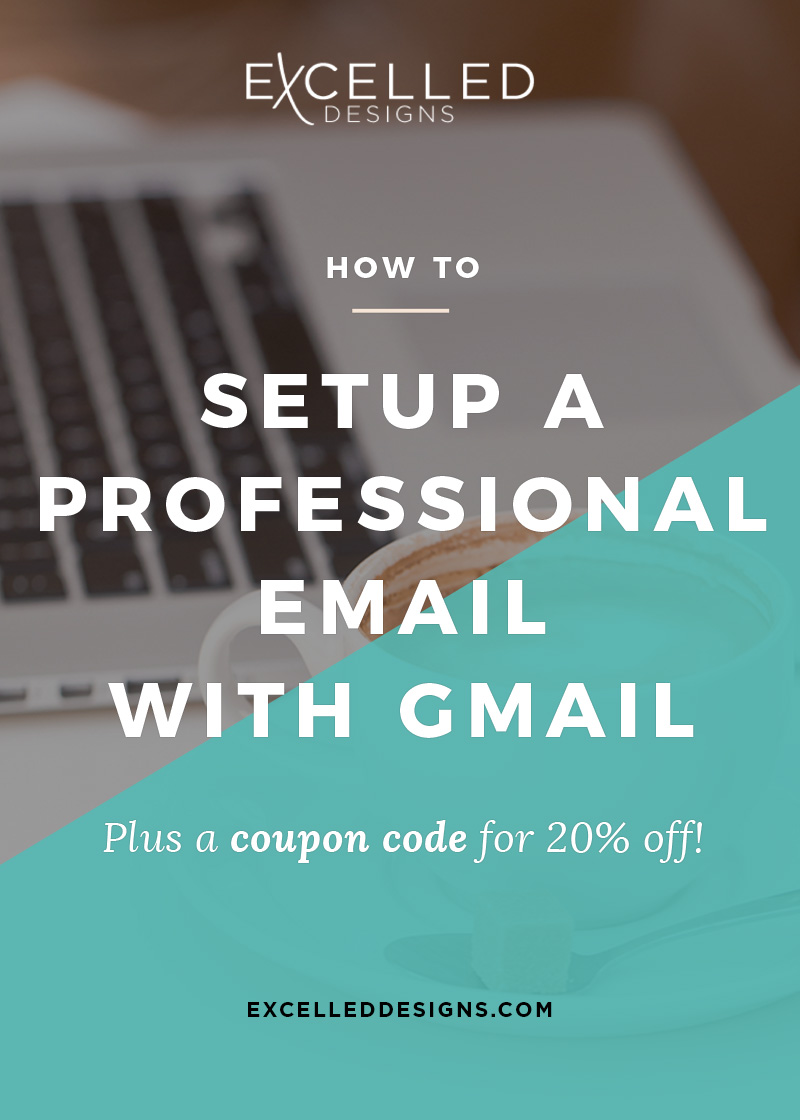Excelled Professional Email With Gmail - How to Setup a Professional Email with GMAIL