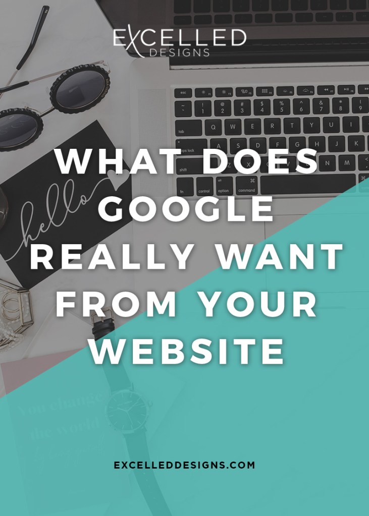 Excelled Blog0619 - What Does Google Really Want from Your Website?