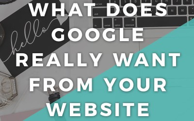 What Does Google Really Want from Your Website?