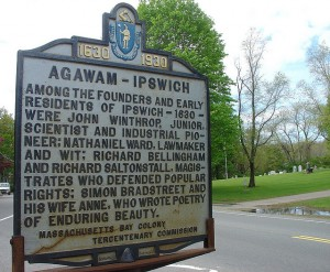 American poet Anne Bradstreet was an early resident of the Massachusetts town of Ipswich.