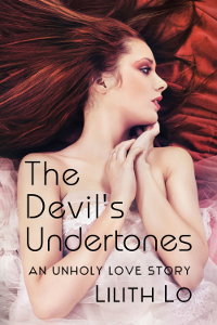 The Devil's Undertones by Lilith Lo