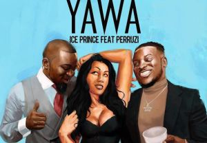 ice prince yawa ft peruzzi