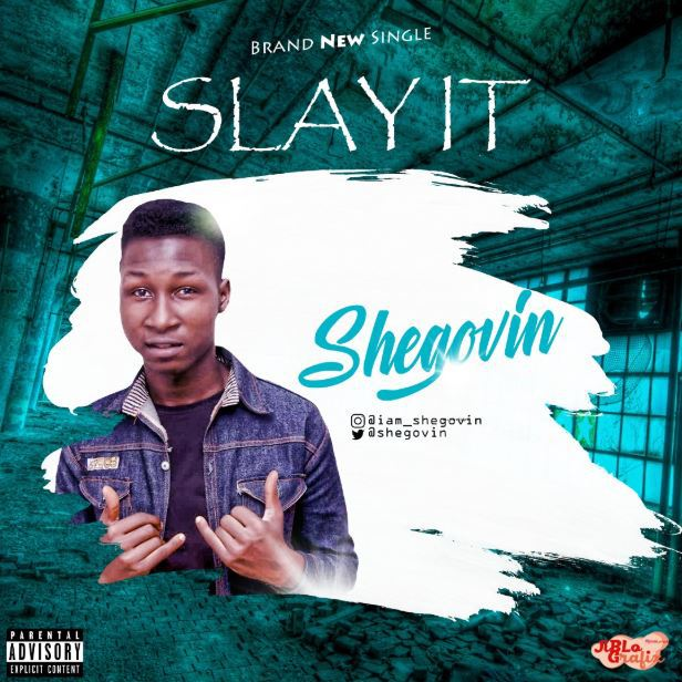 shegovin slay it mp3 download