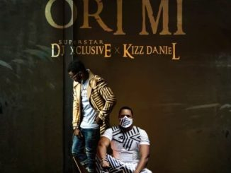 dj xclusive ori mi ft. kizz daniel mp3 download