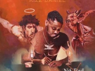 kizz daniel no bad songz full album download