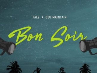 falz x olu maintain bon soir mp3 download