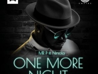 Mr p ft Niniola one more night mp3