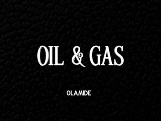 Olamide oil & gas mp3