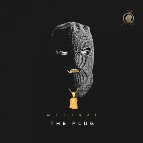 MP3/ZIP FULL EP DOWNLOAD: Medikal – The Plug > Exclusivetribe
