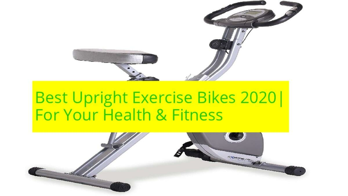 Best Upright Exercise Bikes 2020| For Your Health & Fitness