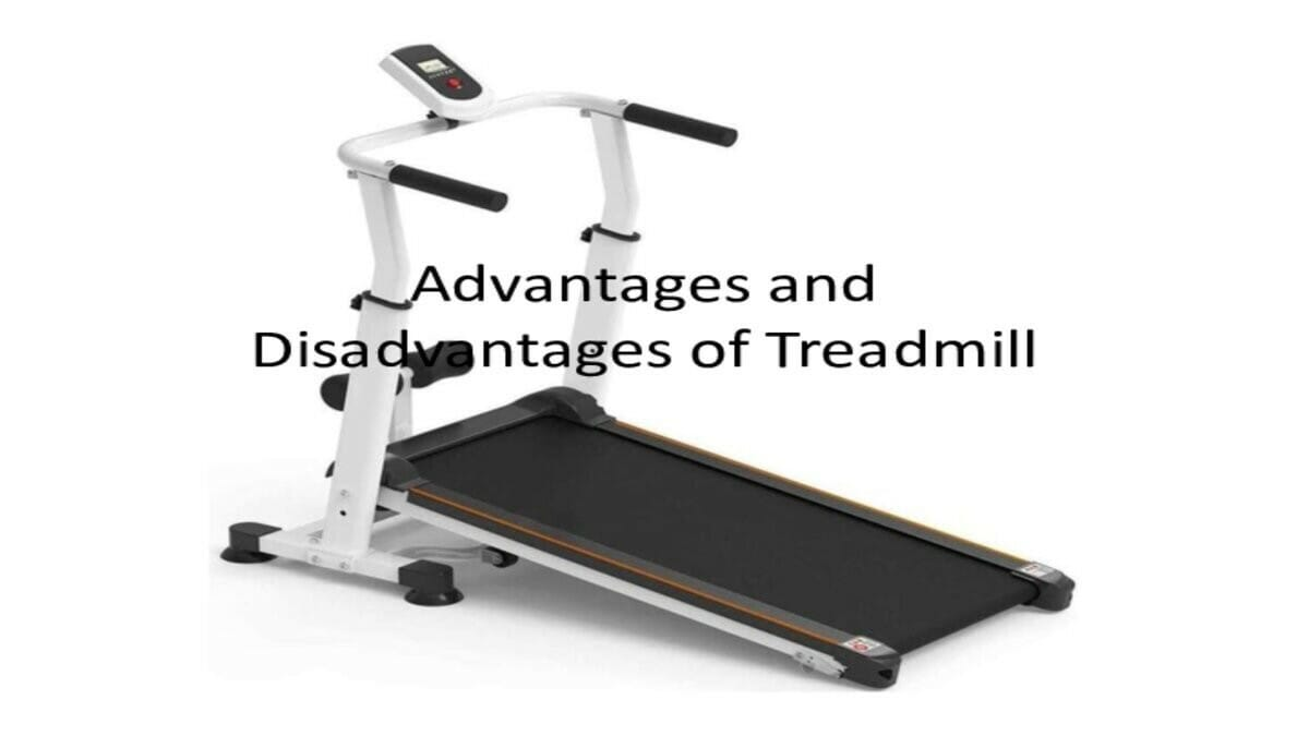 Advantages and Disadvantages of Treadmill