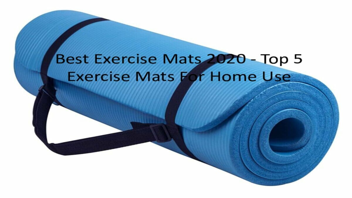 Best Exercise Mats 2020 - Top 5 Exercise Mats For Home Use