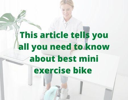 Best Mini Exercise Bike – Under Desk Exercise Bike Reviews