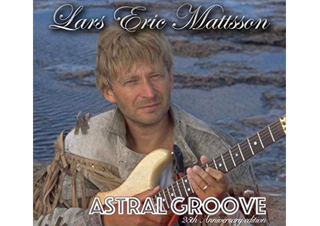 Video Premiere! WORLD IS BURNING from Lars Eric Mattsson's new release ASTRAL GROOVE – 25th Anniversary Edition